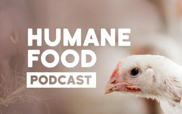 humane food podcast chicken